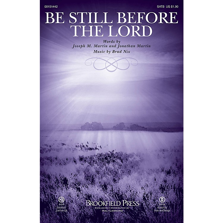 Brookfield Be Still Before the Lord SATB composed by Brad Nix