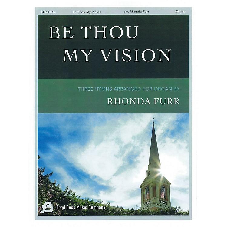 Fred Bock MusicBe Thou My Vision Organ Solo arranged by Rhonda Furr