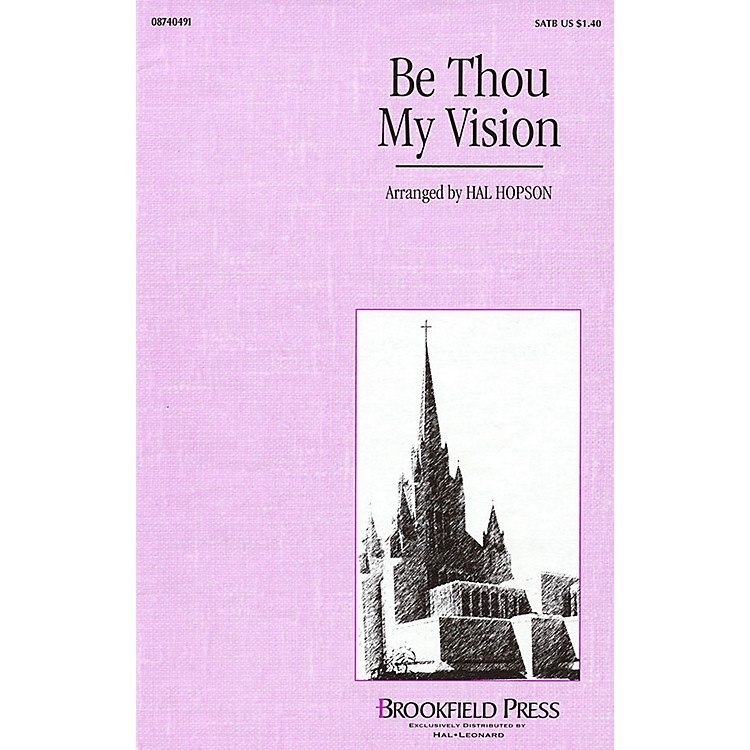 Brookfield Be Thou My Vision SATB arranged by Hal Hopson