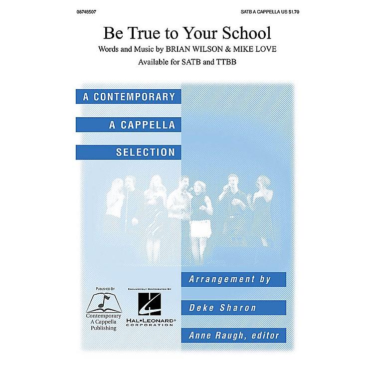 Contemporary A Cappella PublishingBe True to Your School SATB a cappella arranged by Deke Sharon