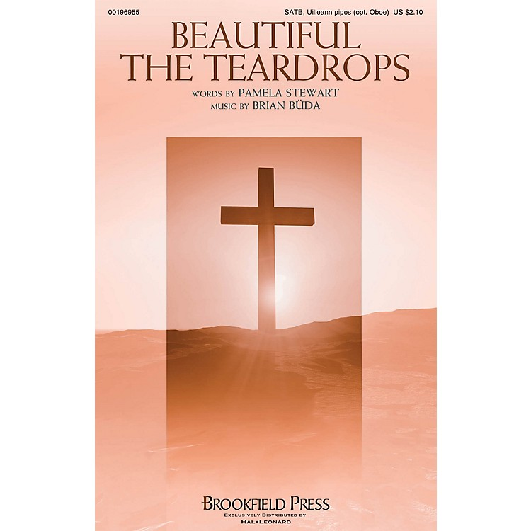 BrookfieldBeautiful the Teardrops SATB AND OBOE composed by Brian Büda
