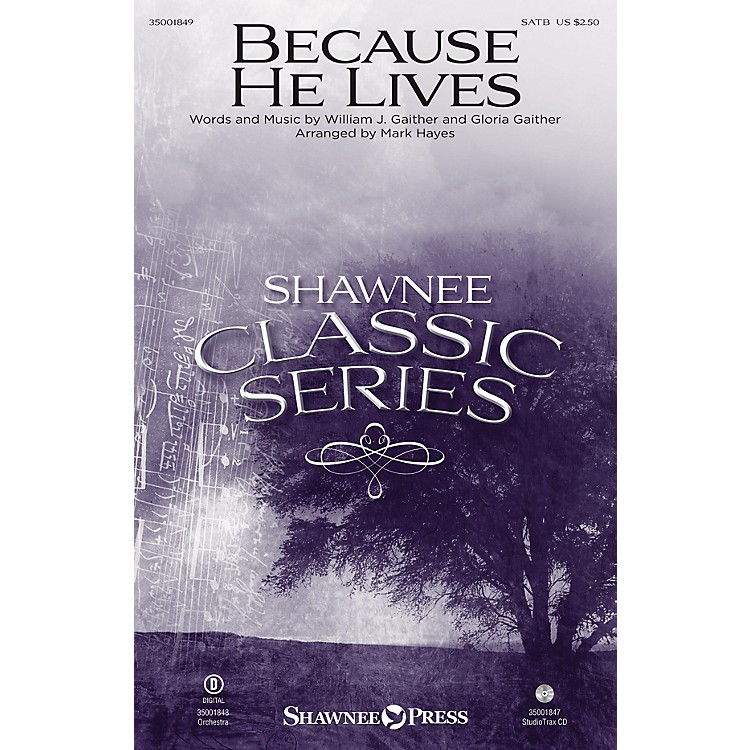 Shawnee PressBecause He Lives SATB arranged by Mark Hayes