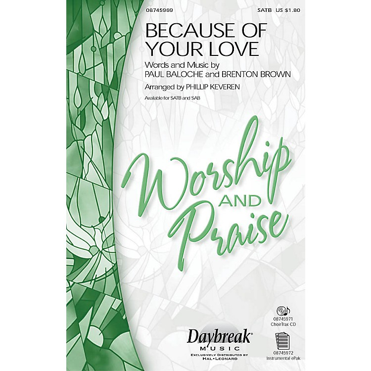 Daybreak MusicBecause of Your Love IPAKR by Paul Baloche Arranged by Phillip Keveren