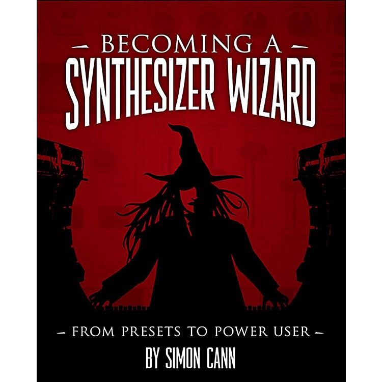 Cengage LearningBecoming A Synthesizer Wizard From The Presets To Power User