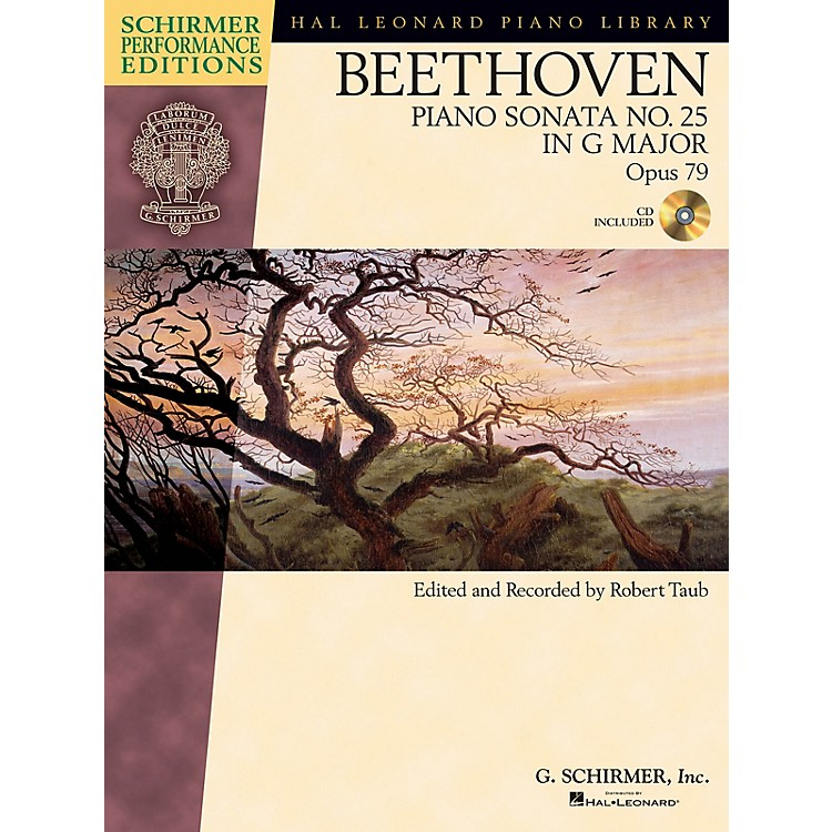 G. Schirmer Beethoven: Sonata No 25 in G Major, Opus 79 Schirmer Performance EditionsBK/CD Edited by Robert Taub