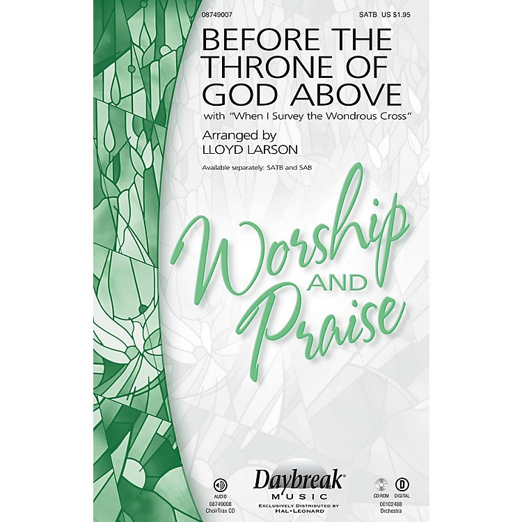 Daybreak MusicBefore the Throne of God Above (with When I Survey the Wondrous Cross) SATB arranged by Lloyd Larson