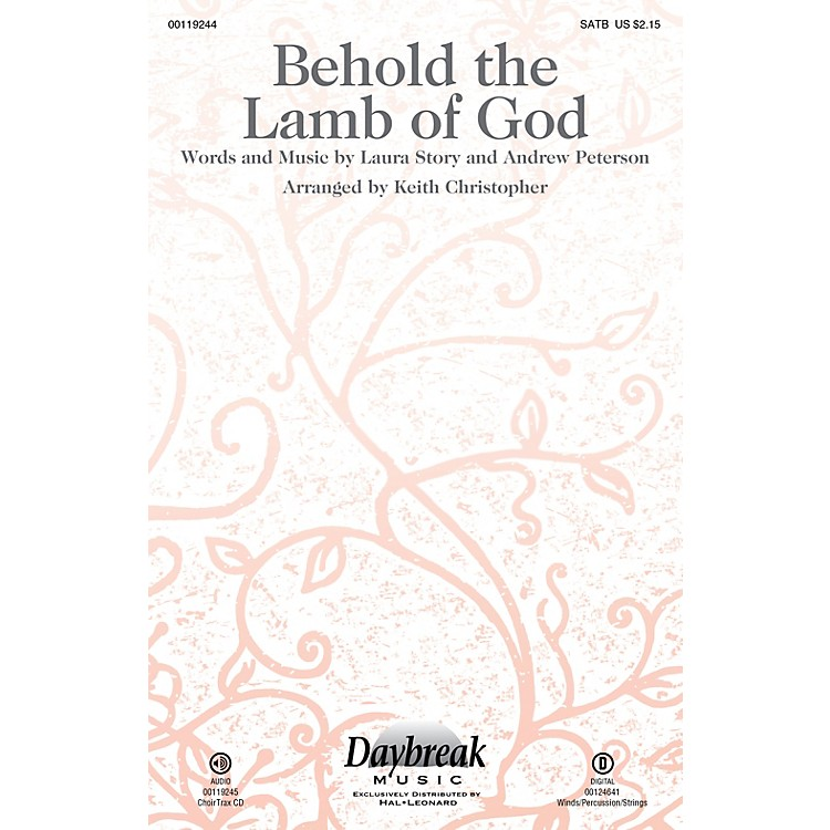 Daybreak Music Behold the Lamb of God WOODWINDS/PERCUSSION/STRINGS by Andrew Peterson Arranged by Keith Christopher