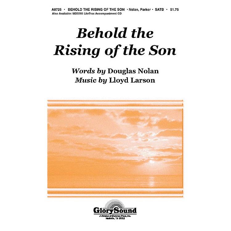 Shawnee PressBehold the Rising of the Son SATB composed by Lloyd Larson