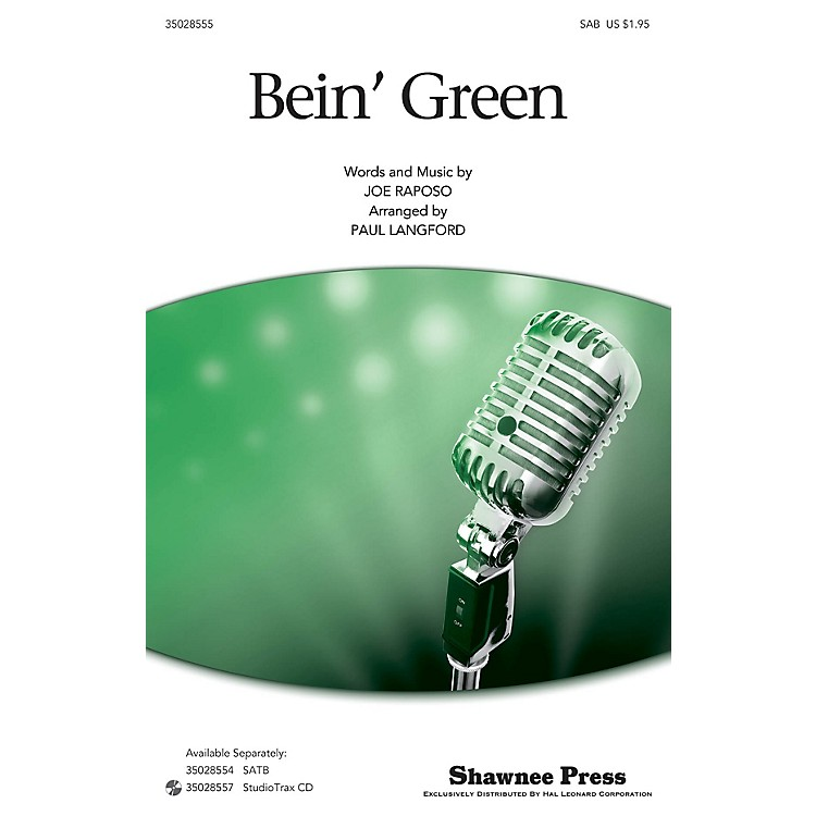 Shawnee PressBein' Green (SAB) SAB by Kermit The Frog arranged by Paul Langford