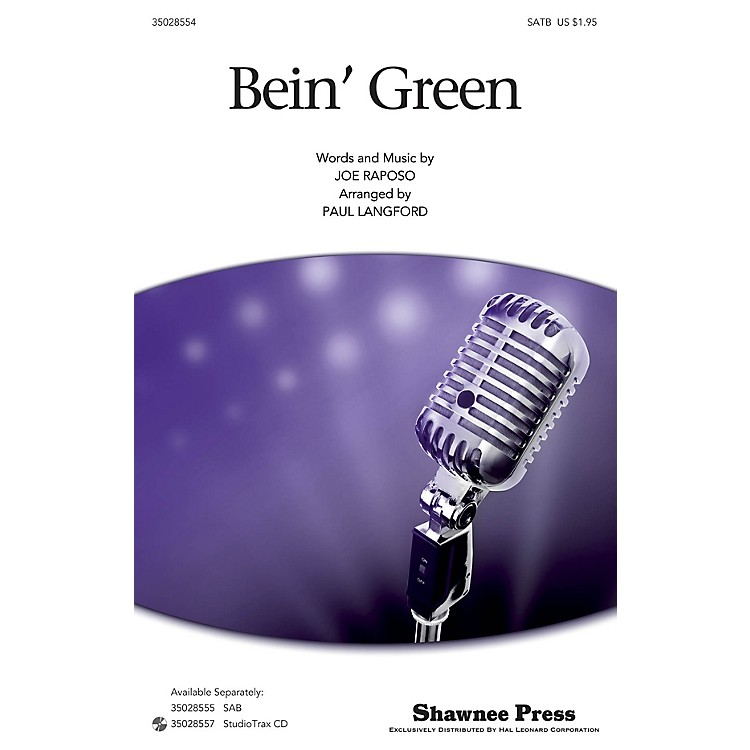 Shawnee PressBein' Green (SATB) SATB by Kermit The Frog arranged by Paul Langford