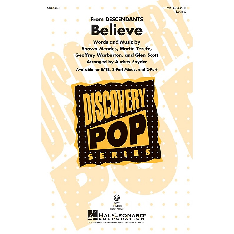 Hal LeonardBelieve (Discovery Level 2) 2-Part arranged by Audrey Snyder