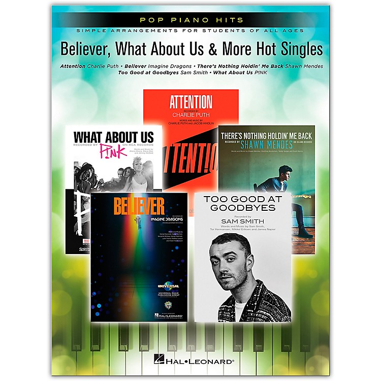 Hal Leonard Believer, What About Us & More Hot Singles - Pop Piano Hits