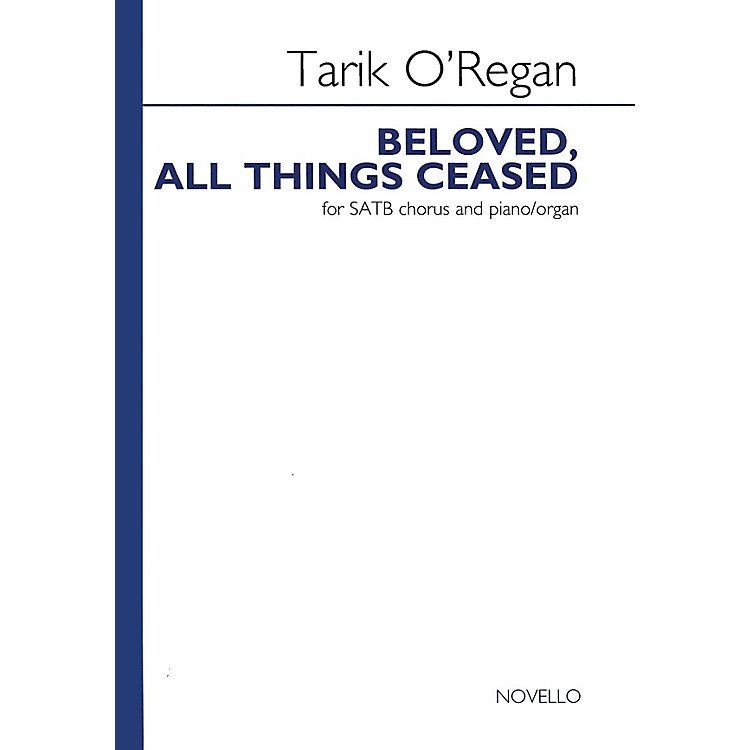 NovelloBeloved, All Things Ceased SATB Composed by Tarik O'Regan