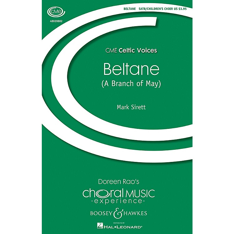 Boosey and Hawkes Beltane (A Branch of May) CME Celtic Voices SATB/CHILDREN'S CHOIR composed by Mark Sirett