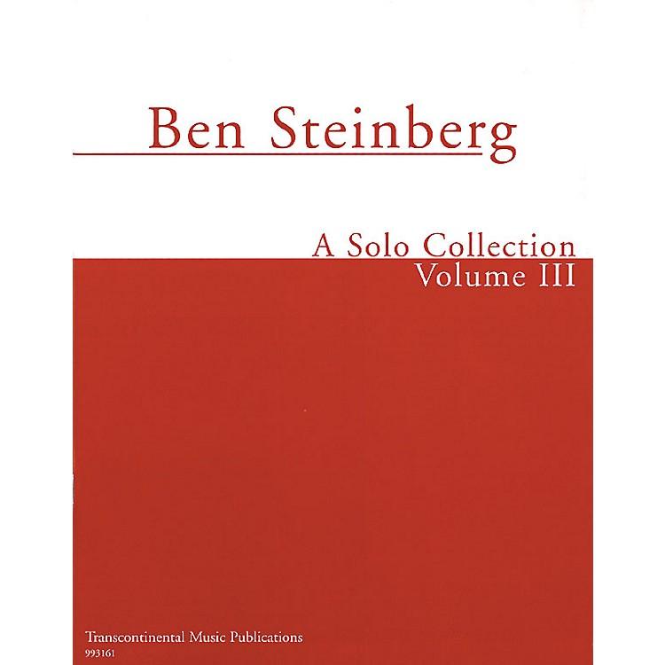 Transcontinental MusicBen Steinberg - A Solo Collection (Volume III) Transcontinental Music Folios Series