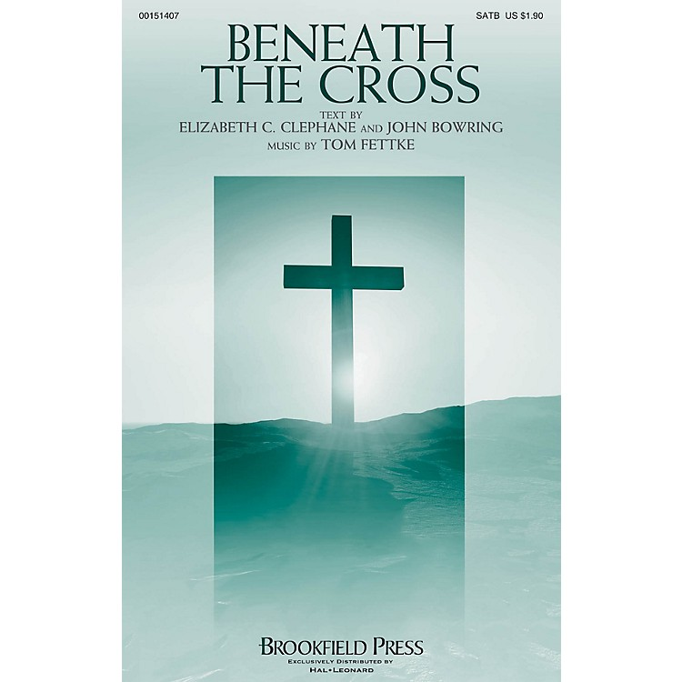 Brookfield Beneath the Cross SATB composed by Tom Fettke