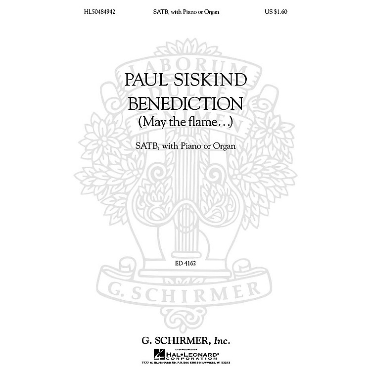 G. SchirmerBenediction (May the Flame...) (SATB, with Piano or Organ) SATB composed by Paul Siskind