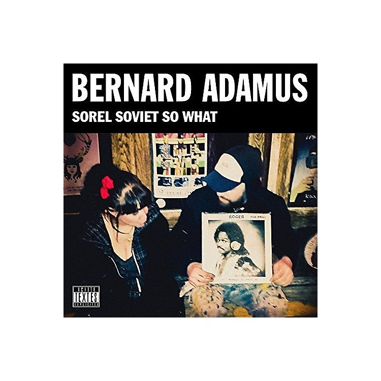 AllianceBernard Adamus - Sorel Soviet So What (Vinyl)