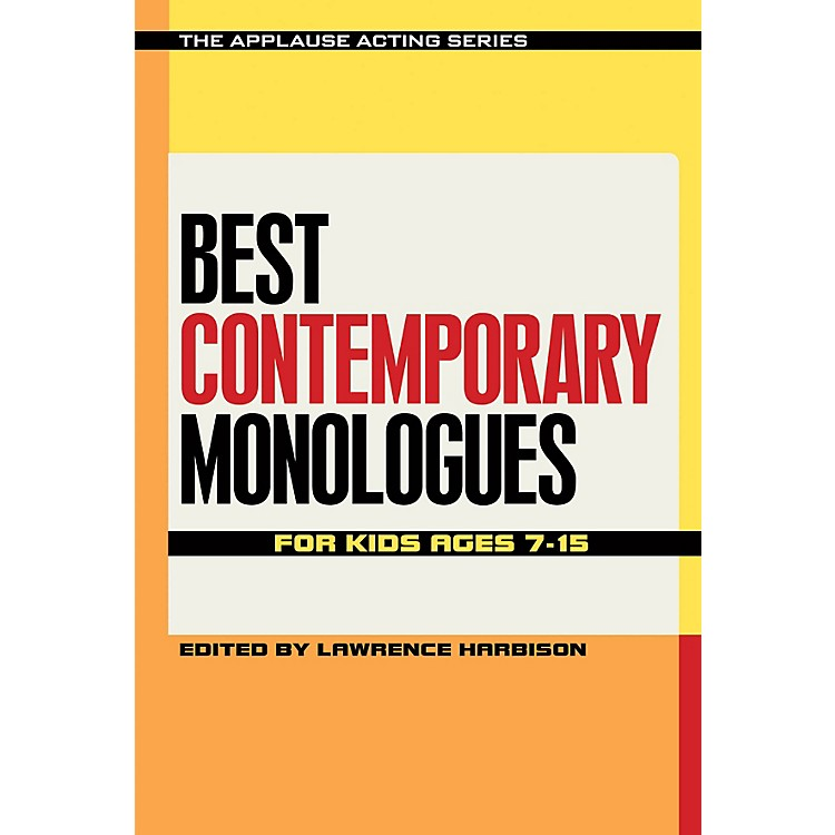 Applause BooksBest Contemporary Monologues for Kids Ages 7-15 Applause Acting Series Series Softcover
