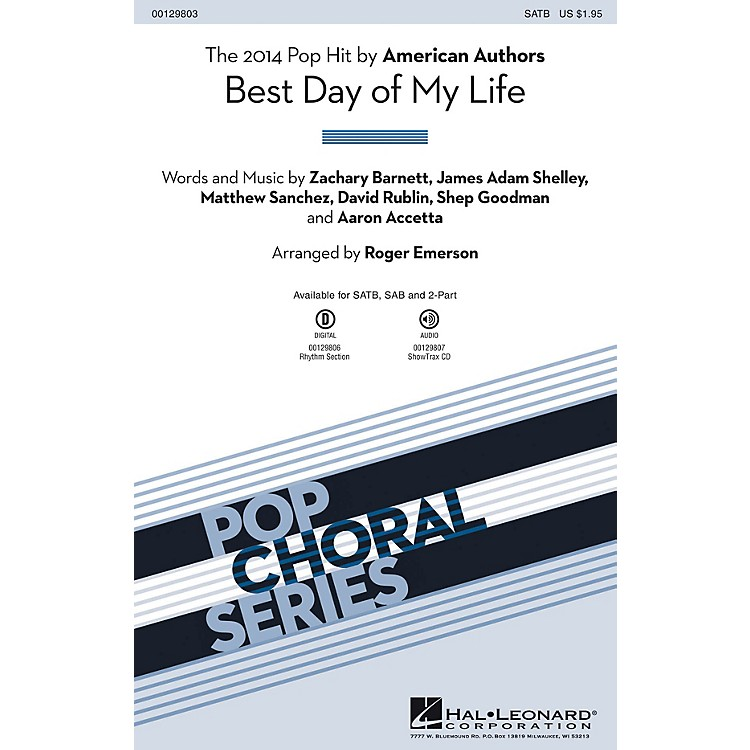 Hal LeonardBest Day of My Life SAB by American Authors Arranged by Roger Emerson