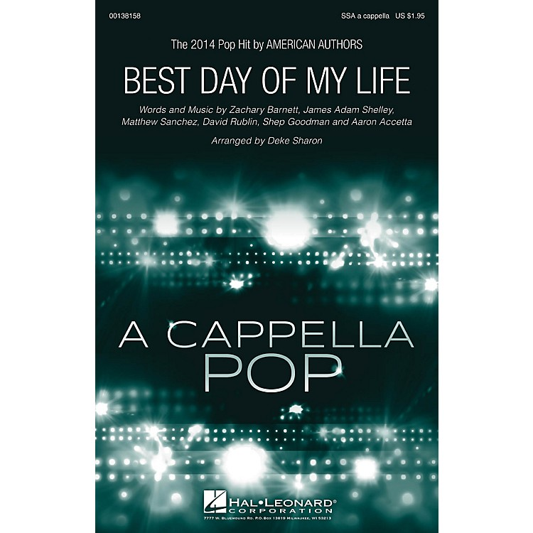 Hal LeonardBest Day of My Life SSA A Cappella by American Authors arranged by Deke Sharon