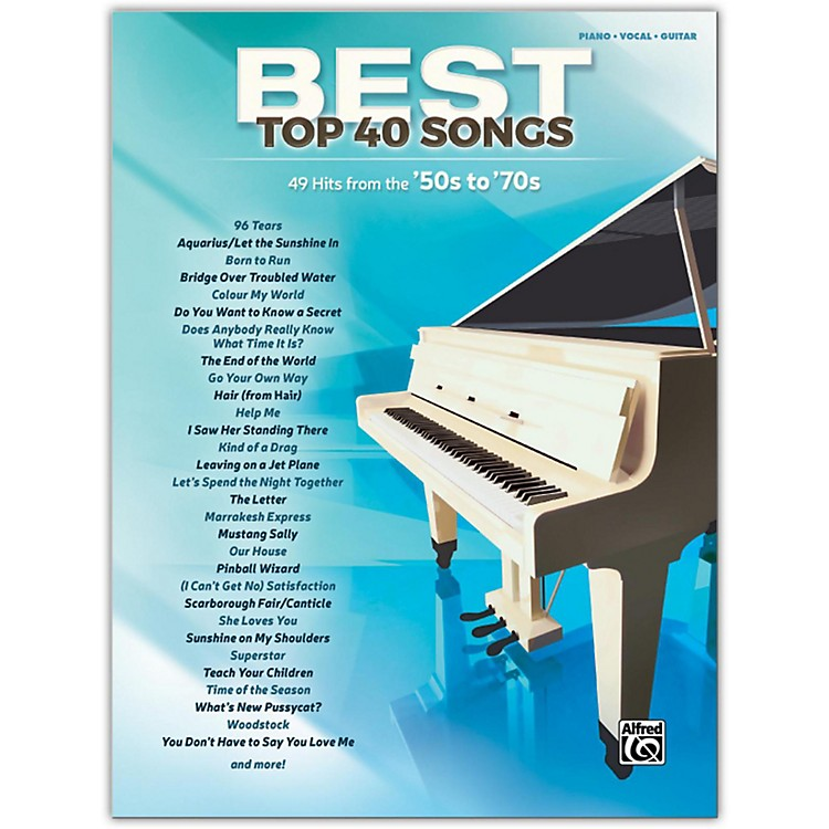 AlfredBest Top 40 Songs: '50s to '70s, Piano/Vocal/Guitar Songbook