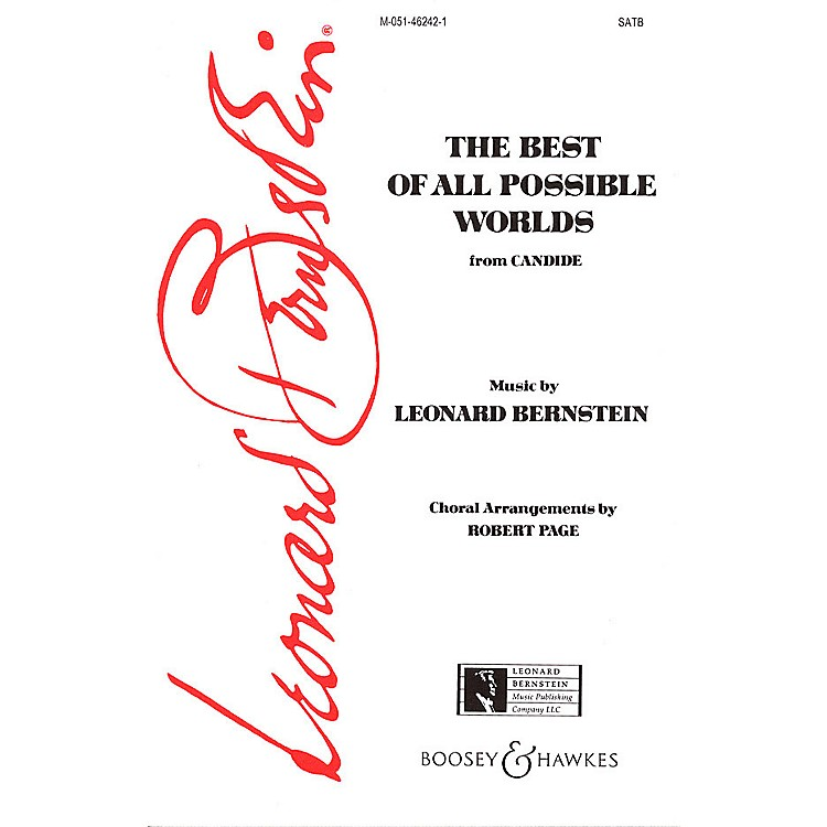 Leonard Bernstein MusicBest of All Possible Worlds (from Candide) (SATB) SATB Composed by Leonard Bernstein