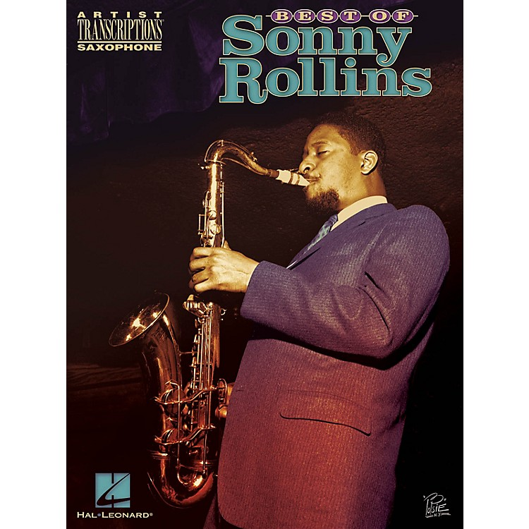 Hal Leonard Best of Sonny Rollins Artist Transcriptions Series Book Performed by Sonny Rollins