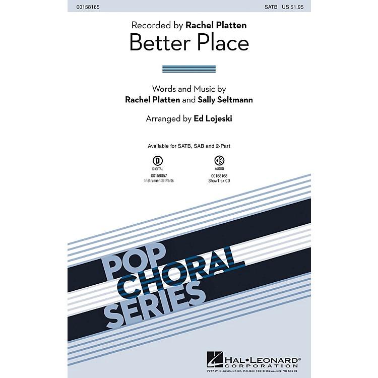 Hal LeonardBetter Place SATB by Rachel Platten arranged by Ed Lojeski