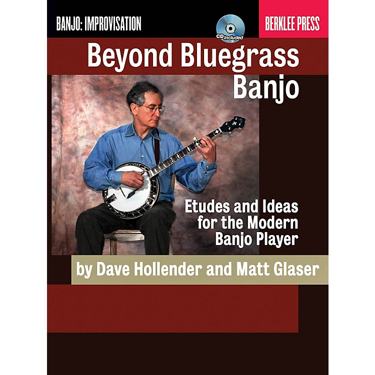 Berklee PressBeyond Bluegrass Banjo Berklee Guide Series Softcover with CD Written by Dave Hollender