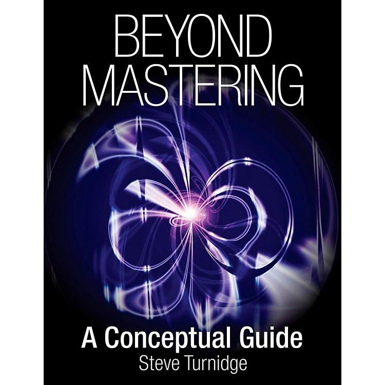 Hal LeonardBeyond Mastering: A Conceptual Guide