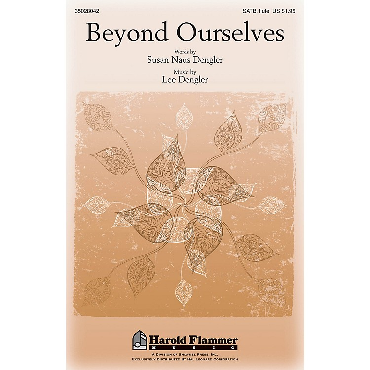 Shawnee PressBeyond Ourselves SATB WITH FLUTE (OR C-INST) composed by Lee Dengler