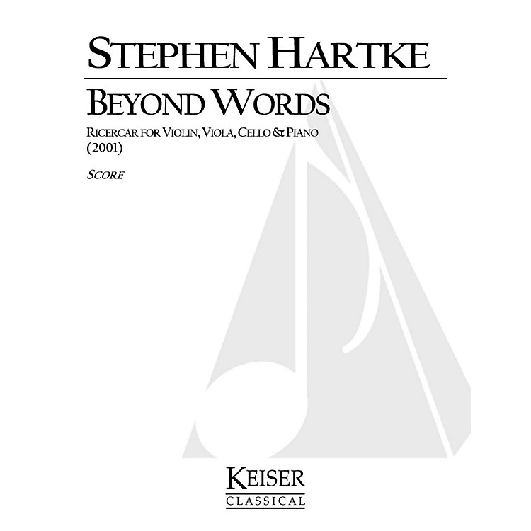 Lauren Keiser Music PublishingBeyond Words: Ricercar for Violin, Viola, Cello and Piano LKM Music Series Composed by Stephen Hartke