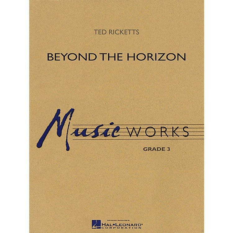 Hal LeonardBeyond the Horizon Concert Band Level 3 Arranged by Ted Ricketts