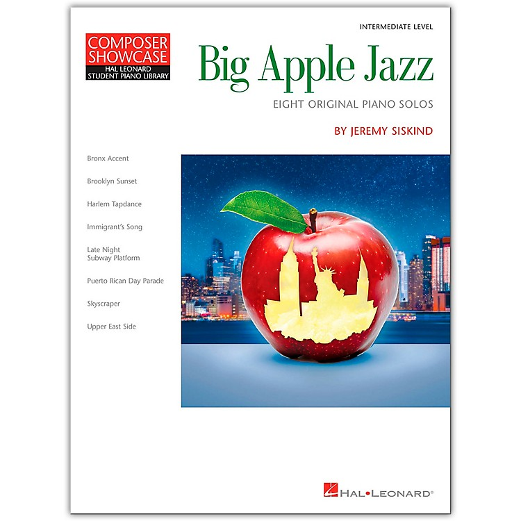 Hal LeonardBig Apple Jazz Composer Showcase Hal Leonard Student Piano Library Intermediate Level Composed by Jeremy Siskind