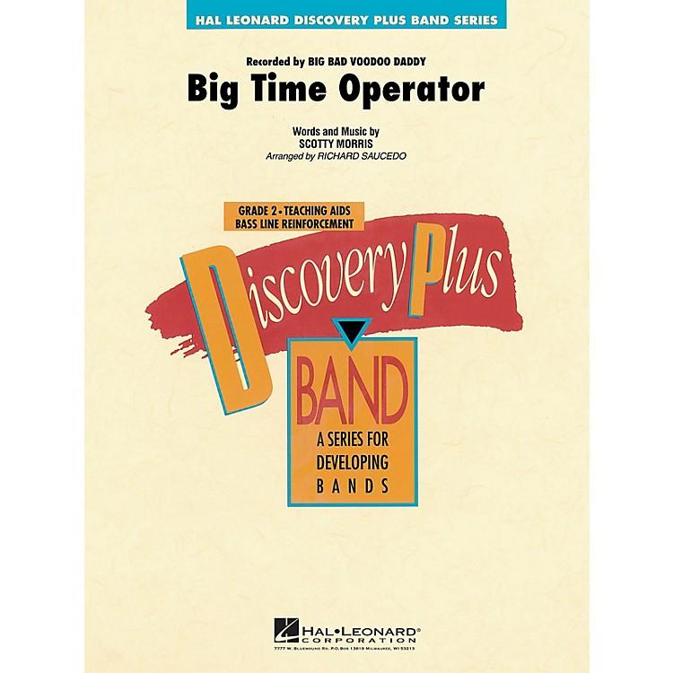 Hal LeonardBig Time Operator - Discovery Plus Concert Band Series Level 2 arranged by Richard Saucedo