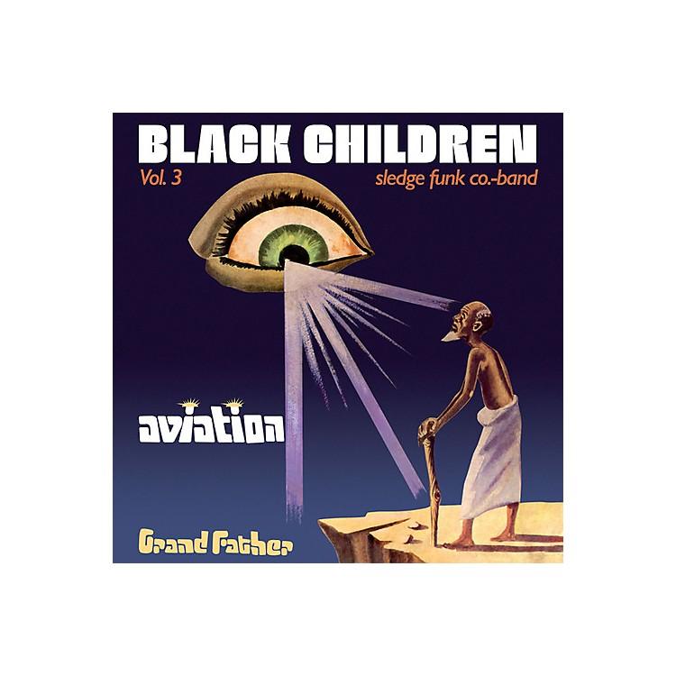 AllianceBlack Children Sledge Funk Co. Band - Vol. 3: Aviation Grand Father