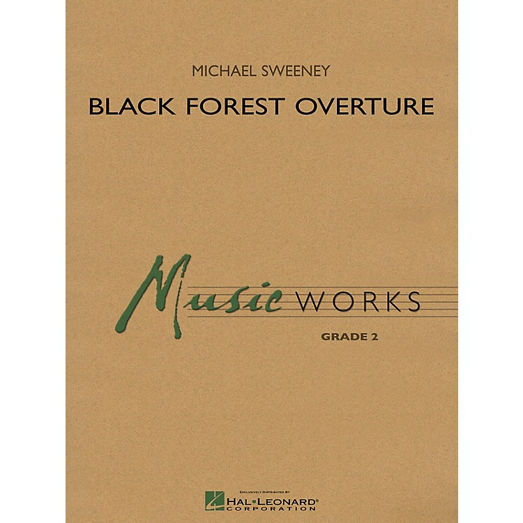 Hal LeonardBlack Forest Overture (MusicWorks Grade 2) Concert Band Level 2 Composed by Michael Sweeney