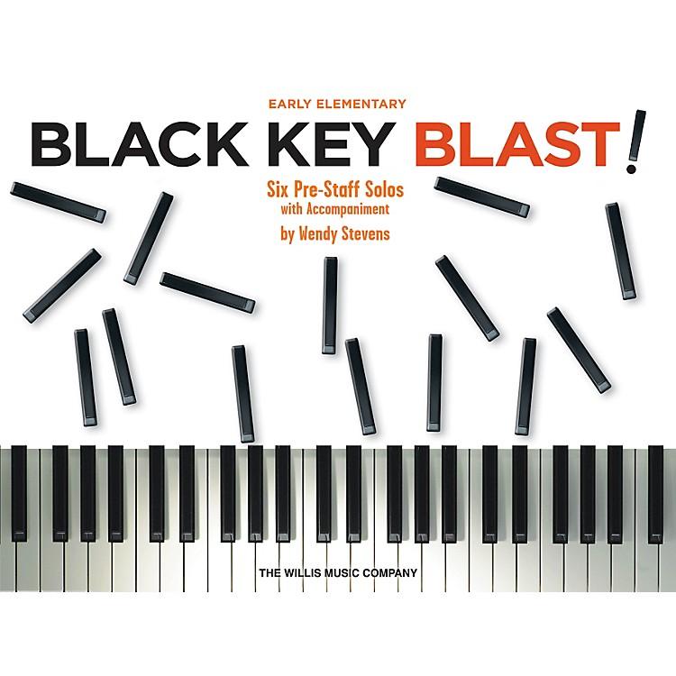 Willis MusicBlack Key Blast! (Early Elem Level) Willis Series by Wendy Stevens