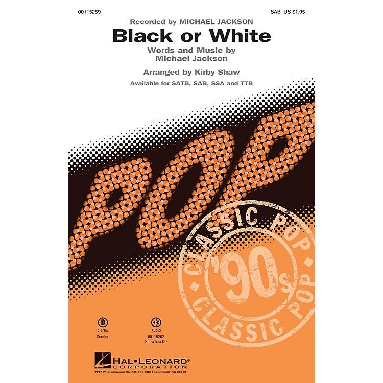 Hal LeonardBlack or White (SAB) SAB by Michael Jackson arranged by Kirby Shaw