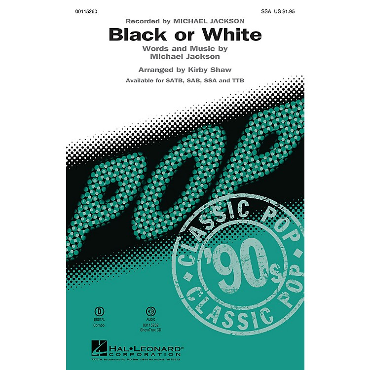 Hal LeonardBlack or White (SSA) SSA by Michael Jackson arranged by Kirby Shaw