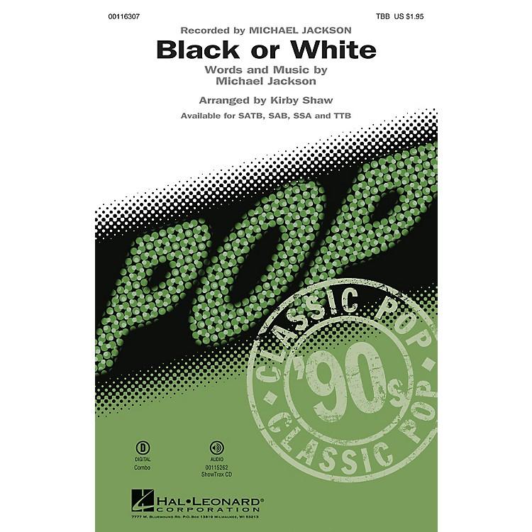Hal LeonardBlack or White (TBB) TBB by Michael Jackson arranged by Kirby Shaw