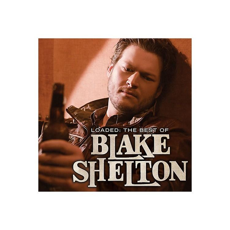 AllianceBlake Shelton - Loaded: The Best of Blake Shelton