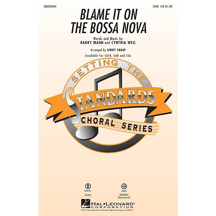 Hal LeonardBlame It on the Bossa Nova SAB by Eydie Gormé arranged by Kirby Shaw