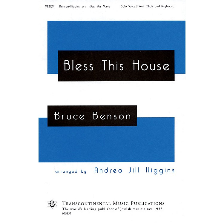 Transcontinental MusicBless This House 2-Part arranged by Andrea Jill Higgins