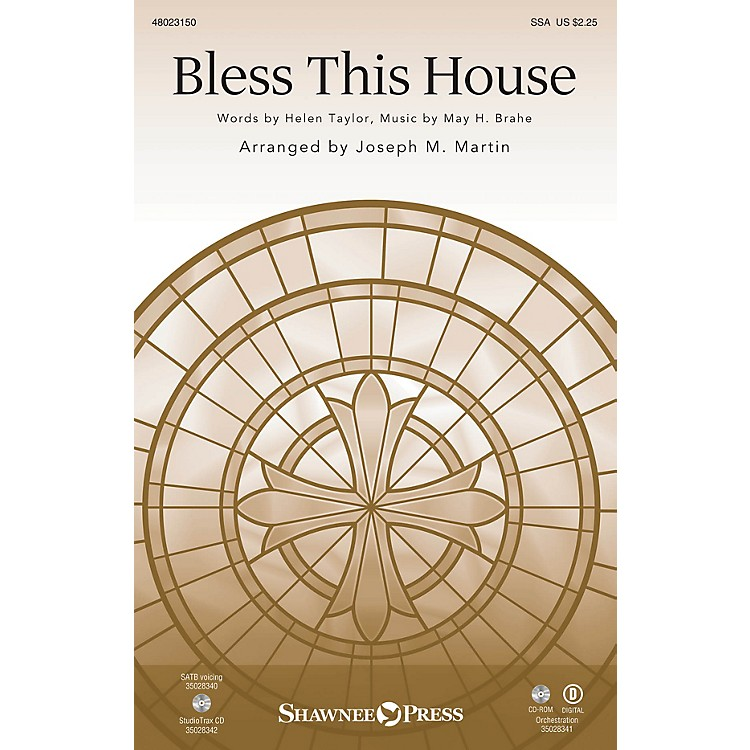 Shawnee PressBless This House SSA composed by May H. Brahe arranged by Joseph M. Martin
