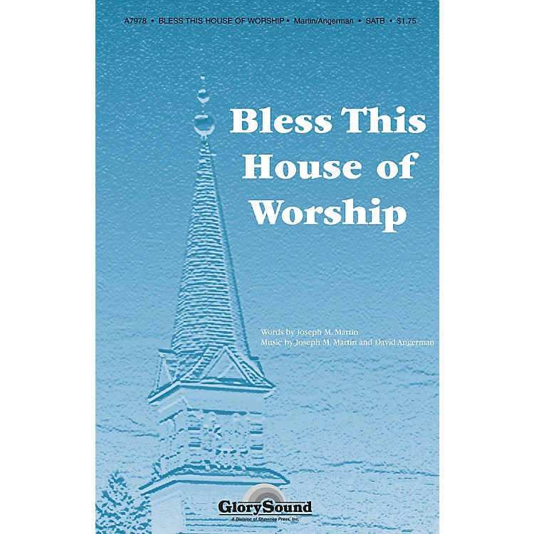 Shawnee Press Bless This House of Worship SATB composed by Joseph M. Martin