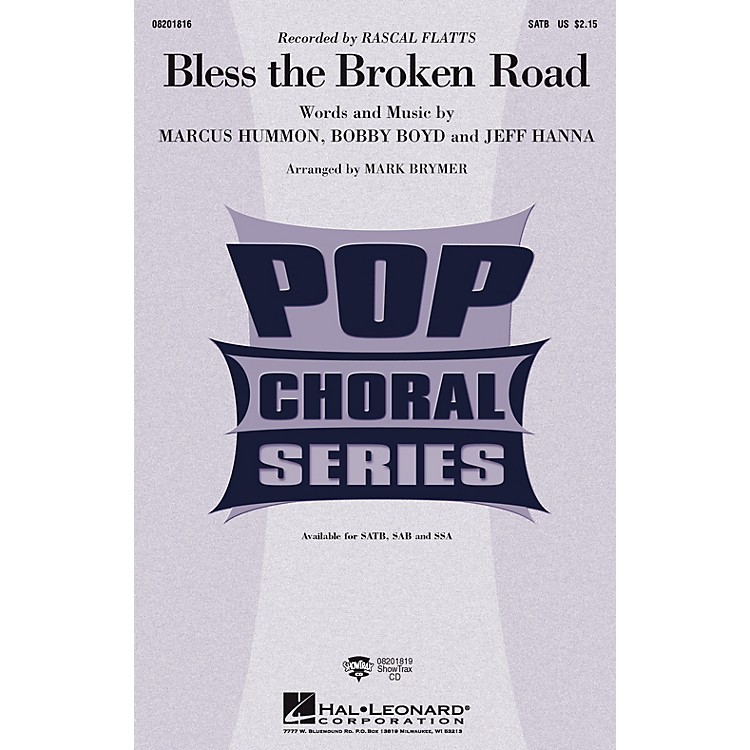 Hal Leonard Bless the Broken Road SAB by Rascal Flatts Arranged by Mark Brymer