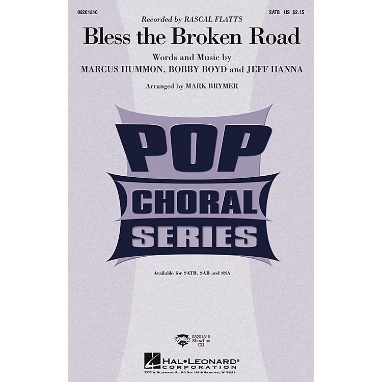 Hal LeonardBless the Broken Road SSA by Rascal Flatts Arranged by Mark Brymer