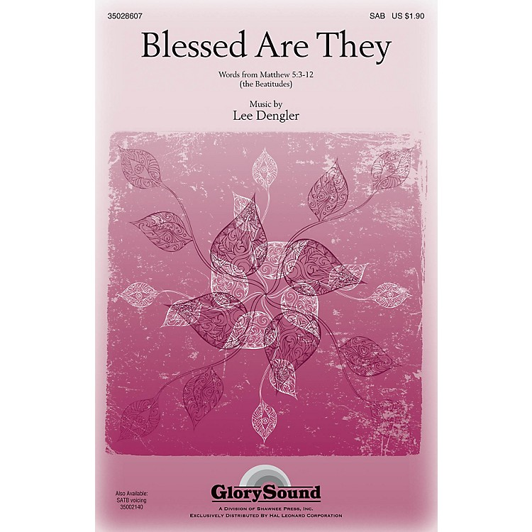 Shawnee PressBlessed Are They SATB Composed by Lee Dengler